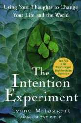 The Intention Experiment, Lynn McTaggart